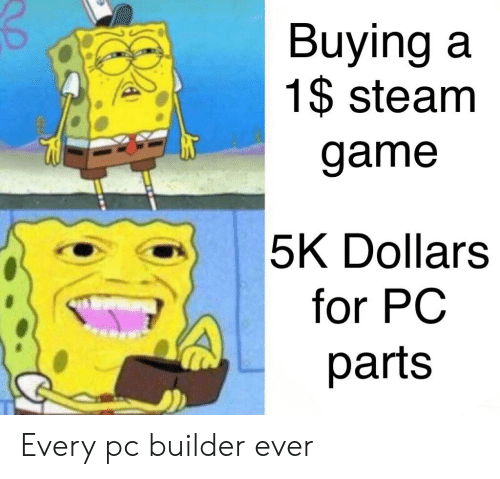 buying-a-1-steam-game-5k-dollars-for-pc-parts-60977954.png